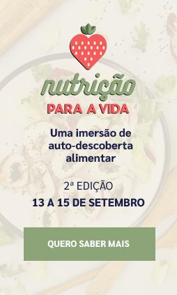 Nutrição para a vida: uma imersão de auto-descoberta alimentar. 2ª edição 13 a 15 de setembro.
